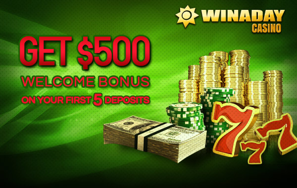 Get $500 Welcome Bonus on your first 5 deposits at Win A Day Casino!